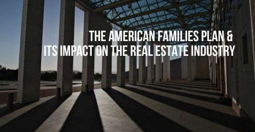 House Being Built | American Families Plan & Its Impact on the Real Estate Industry