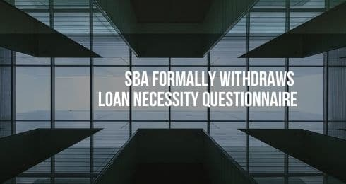 SBA Formally withdraws loan necessity questionnaire